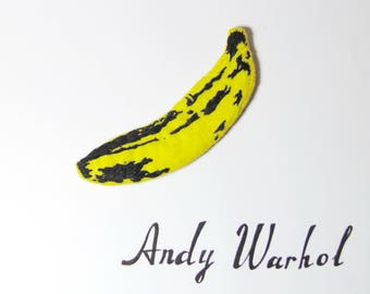 Andy Warhol brooch - READY TO SHIP -Hand Embroidered banana - Yellow Vegan Felt pin - Wearable pop art brooch - Jewelry - Velvet underground