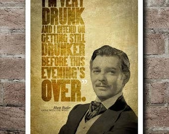 """Gone With The Wind RHETT BUTLER """"Drunk"""" Quote Poster"""
