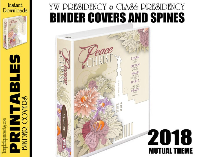 Printable YW Presidency Binder Covers and Class Presidencies 2018 Mutual Theme Peace in Christ Me for Calendar Planner DIY D&C 19:23 Temple