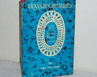 1965 Grannies' Remedies by Mai Thomas Hardcover Book w Dust Jacket