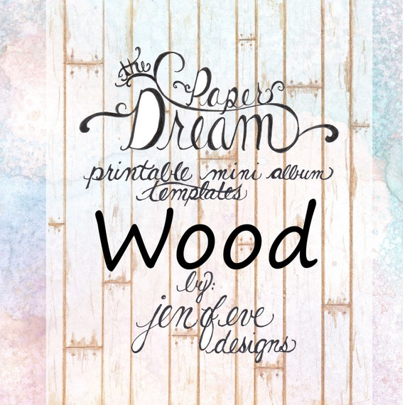 The Paper Dream Printable Mini Album Templates in Wood and Plain