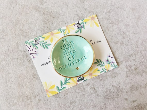Ring Dish Be Your Own Kind Of Beautiful Quote Decor Ring