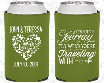 Its not the Journey,Its who your traveling with,Destination Wedding Favors, Destination Gift,Destination Favors,Wedding Can Cooler (454)