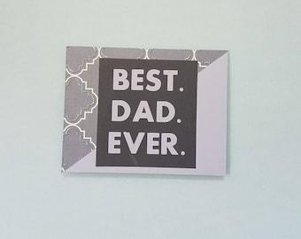 BEST. DAD. EVER.