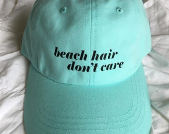 Beach Hair Don't Care Dad Hat
