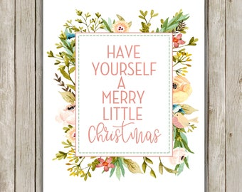 8x10 Have Yourself A Merry Little Christmas Print, Typography Art, Floral Art Poster, Whimsical Holiday Decor, Instant Download