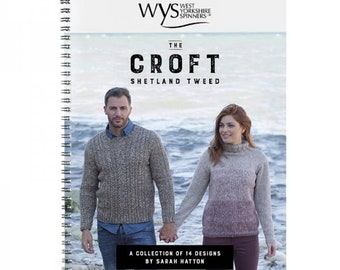 Pattern Book - The Croft Shetland Tweed - West Yorkshire Spinners - 14 designs by Sarah Hatton