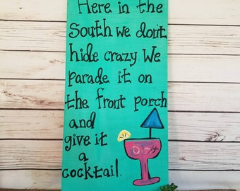 Porch Sign, We Don't Hide Crazy, Southern Decor, In The South, Southern Quote, Front Porch Sign, Wood Sign, Funny Sign, Custom Made To Order