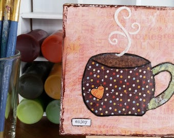 Coffee Cup Mixed Media Art; Kitchen Decor; Wood Plaque; Whimsical Art; Delight Enjoy Simplify; Hostess Gift