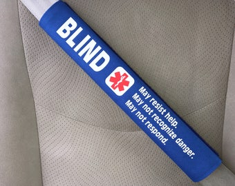 Blind - Visually Impaired - Seatbelt Cover - Medical Alert Seatbelt Cover - Special Needs Seatbelt Cover