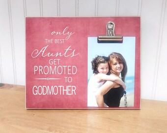Godmother Proposal Gift, Photo Frame  {Best Aunts Get Promoted To GODMOTHER} Custom Picture Frame, Christening Gift Idea, Godparent Gift