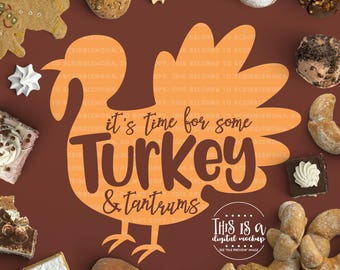 Turkey svg, Thanksgiving svg Files, Thanksgiving svg, Turkey and Tantrums svg, Thanksgiving Shirt svg, Cut Files for Silhouette for Cricut