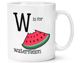 Letter W Is For Watermelon 10oz Mug Cup
