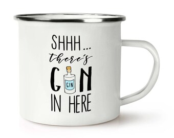 Shhh There's Gin In Here Retro Enamel Mug Cup