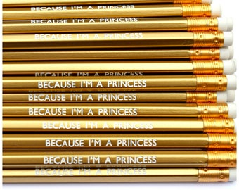 Because I'm A Princess Pencil | Stationery | Gold | Office Supplies | Present Filler | Party Favours | Gift | Queen | Royalty | Luxury