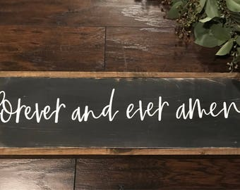 Forever and ever, amen sign