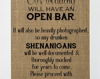 UNFRAMED Our Wedding Will Have An Open Bar It Will Also Be Heavily Photographed / Burlap Print Sign 8x10 / Rustic Open Bar Photographed Sign