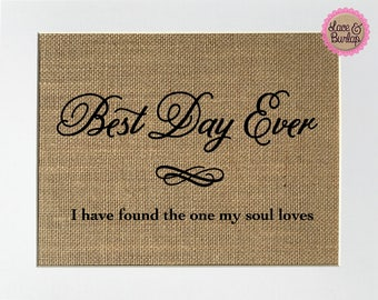 Best Day Ever I Have Found The One My Soul Loves - BURLAP SIGN 5x7 8x10 - Rustic Vintage/Home Decor/Wedding Decor/Love House Sign