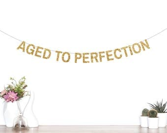 Aged To Perfection Banner, Birthday Party Decorations, Birthday Banner, 40, 50, 60, 70, 80, 90, Old AF, Happy Birthday, Glitter Banner