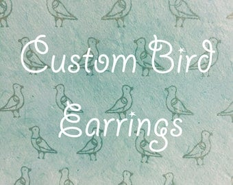 Custom-Made Bird Earrings - Any pair of birds you want, sculpted by hand. Send a picture if you want a specific pet bird