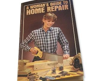 A Woman's Guide to Home Repair, Jim Webb & Bart Houseman, Repair Manual
