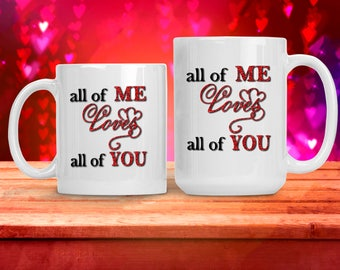 Romantic Gift for Wife Husband Spouse Fiance, All of Me Loves All of You Cup, Funny and Humorous Mug, Coffee Tea Lover Gift Idea