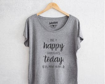 Happy Thoughts - Tri-Blend Dolman Grey - Quote tee, Motivational tee, Positive Quote T-shirt, Gift for Her, Workout T-shirt