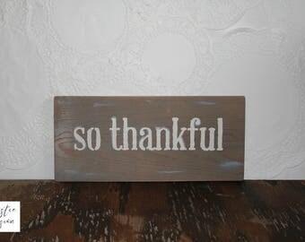 So Thankful Sign / Thankful Sign / Thankful / Farmhouse Sign / Rustic Wood Sign / Farmhouse Home Decor