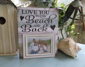 """Wood Photo Frame, """"Love You to the Beach and Back"""", Picture Frame, Magnetic Picture Frame, Wedding Picture Frame, Family Beach Photo Frame"""