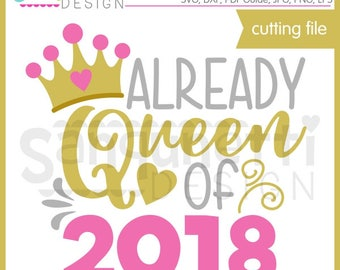 Queen of 2018 SVG, New Year SVG, 2018 svg, Holiday svg, eps, DXF, Silhouette, Cricut