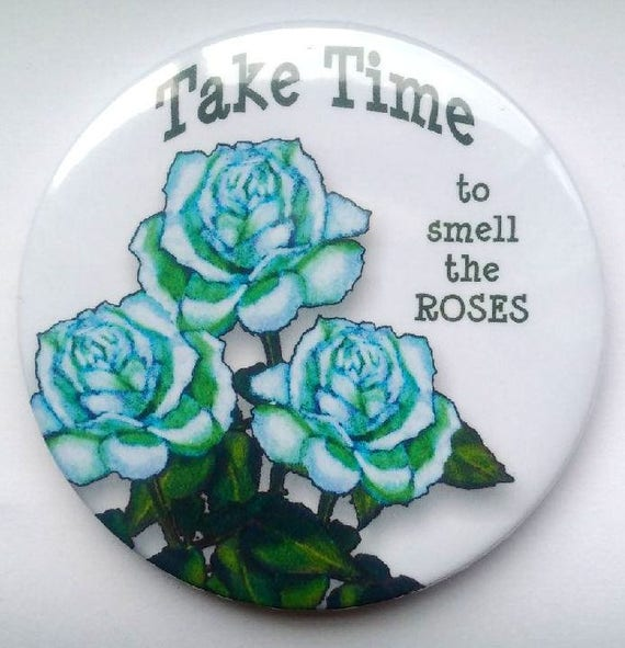 Take Time To Smell The Roses Quote: Items Similar To Fine Art Fridge Magnet, Original Art