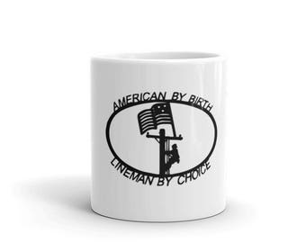 American By Birth, Lineman By Choice - Lineman's Coffee Cup