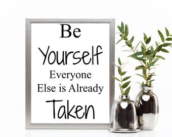 Art Print, Wall Art, Printable Quote, Poster, Digital Print, Digital Downloads, Be yourself everyone else is already taken, Home Decor