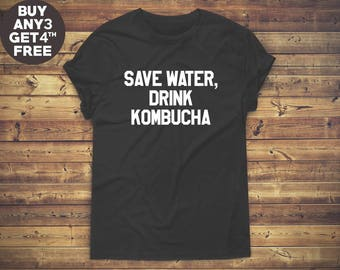 Save Water Drink Kombucha Tshirt Fashion Tees Hipster Shirt Cool Graphic Tee Shirt Tumblr Shirt Gift Funny Design Shirt Men Shirt Tee Women