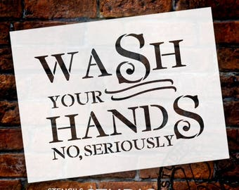 Wash Your Hands - Bold - Word Art Stencil - Select Size - STCL2163 - by StudioR12