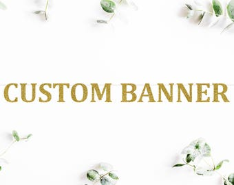 """5"""" CUSTOM BANNER (C5) - uppercase letters - personalized banner / birthday / wedding / bachelorette / bridal shower / party decoration sign"""