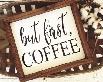 But first coffee, coffee bar sign, coffee sign, but first, coffee wood sign, farmhouse style wood sign, farmhouse kitchen decor, framed sign
