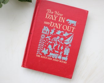 Vintage Primers, The Alice and Jerry Books, The New Day In and Day Out, 1951 Row Peterson and Co. - O'Donnell & Hoopes