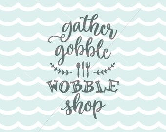 Black Friday SVG File Cricut Explore & more. Thanksgiving Fun Black Friday Fun Gather Gobble Wobble Shop SVG