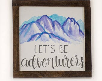 Let's be adventurers Adventure awaits Adventure decor Adventure signs Framed wall decor Watercolor painting Framed wood sign Wood wall decor