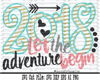2018 New years SVG, cut file, 2018 let the adventure begin svg, New years svg, New years cut file, socuteappliques, silhouette file