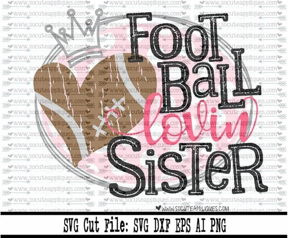 Football Svg Cut File Football Lovin Sister Svg