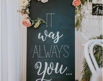 It was always you   wedding sign   wedding chalkboard