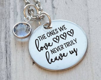 The Ones We Love Never Truly Leave Us Personalized Engraved Necklace