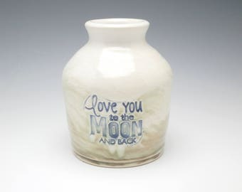 "bud vase ""love you to the moon and back"""
