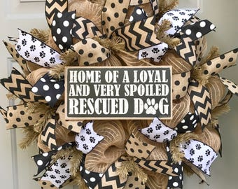 Rescued Dogs Black and Brown Burlap Deco Mesh Wreath, Home of a Loyal and Very Spoiled Dog, Pet Wreath