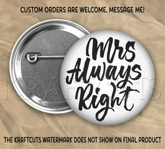 Mrs Right #73 Pinback Flatback or Magnet