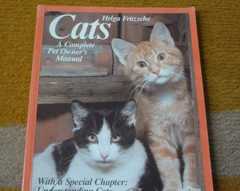 CATS A Complete Pet Owner's Manual by Helga Fritzsche  1982
