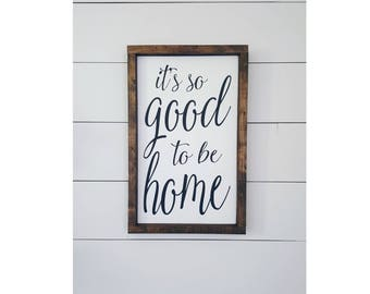Its So Good to Be Home,12x18,Wood Sign,Farmhouse Signs,Rustic Signs,Rustic Decor,Home Decor,Family Signs,Gifts,Home Sign,Wall Decor,Entryway