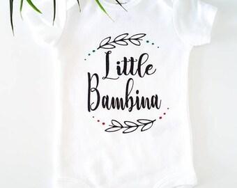 Little Bambina / Bambino - body suit - Baby clothing - Baby Boy & Girl Clothes - Baby gift -onesie with saying - Italian - Italian baby